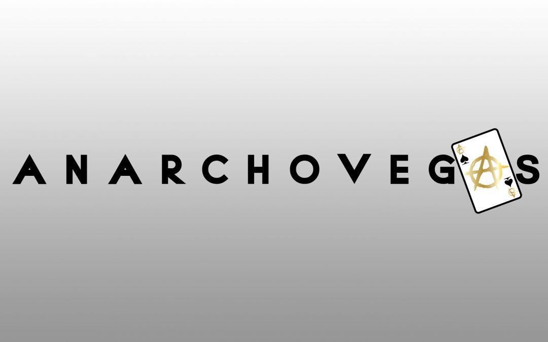 ANARCHOVEGAS  July 19th – 22nd  –  Las Vegas – 2019