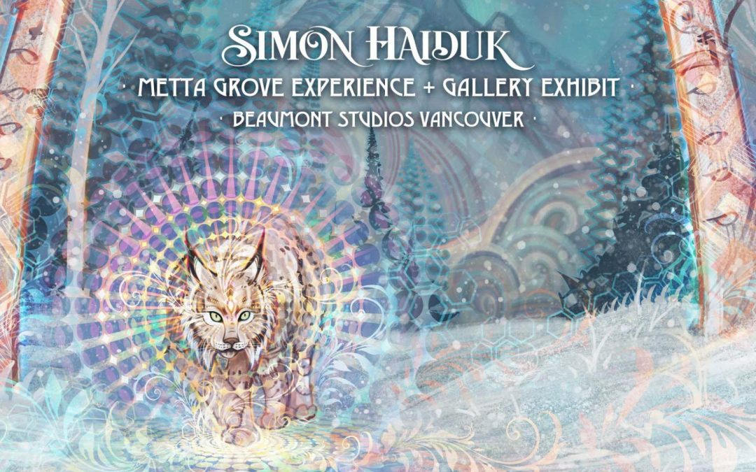 Simon Haiduk Presenting  a live audio-visual meditation experience of his art and music, Beaumont Studios, Vancouver,  Nov. 29-Dec. 7, 2019.