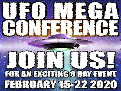 UFO MEGA CONFERENCE     ~  FEBRUARY 15-22, 2020 ~  LAUGHLIN, NEVADA