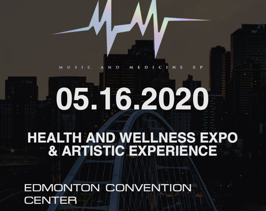 Music and Medicine Expo – 05.16.2020 – Edmonton