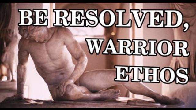 Be Resolved, Warrior Ethos