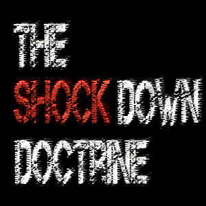 The Covid Shockdown Doctrine – and How to Beat It