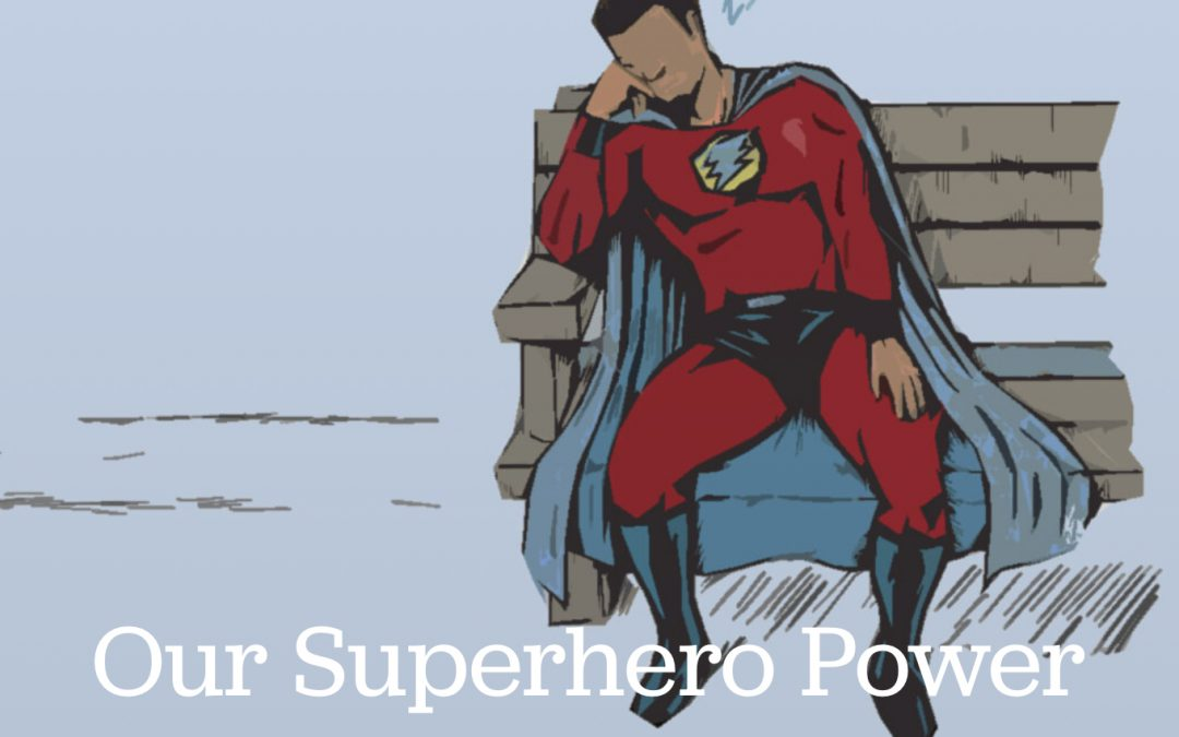 Our Superhero Power By Paul Levy