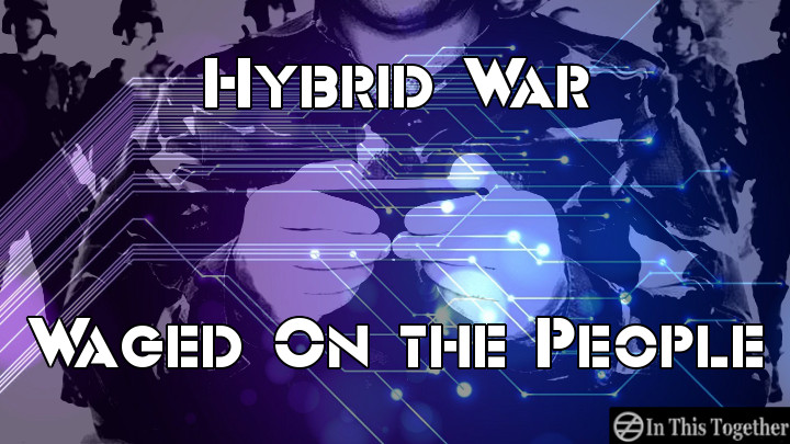 Hybrid War Waged On the People – Building For The Great Reset By Exploiting The New COVID 19 Abnormal