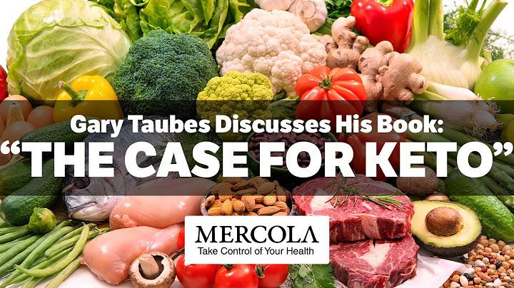 The Case for Keto  by Dr. Joseph Mercola