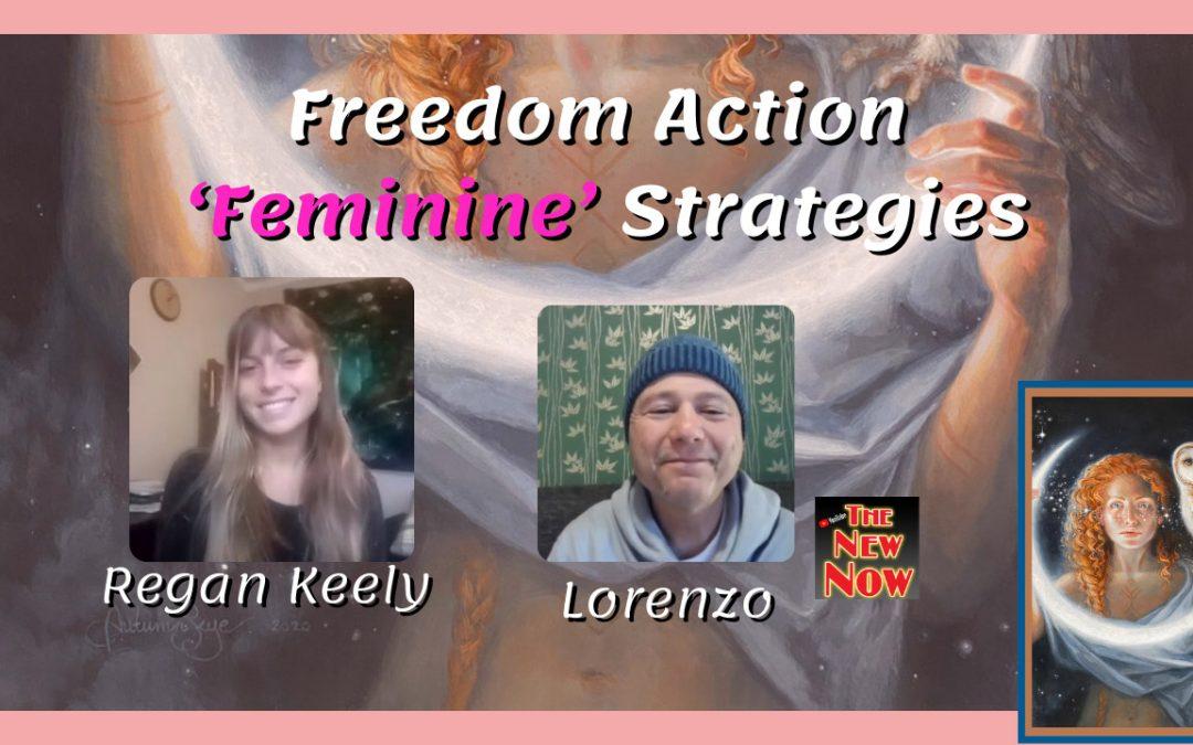 Freedom Action 'Feminine' Strategies with Regan Keely