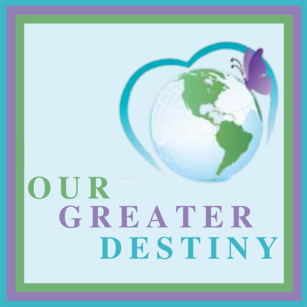 our greater destiny