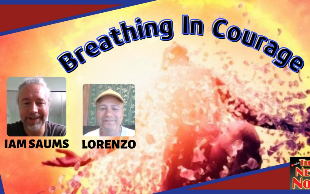 Breathing In Courage with Iam Saums & Lorenzo!