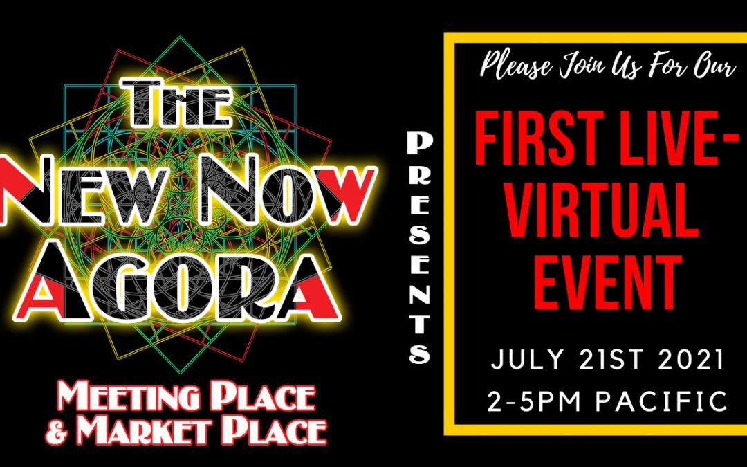 Our First Live-Virtual Event. The New NOW Agora.